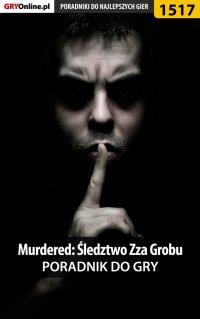Murdered: Śledztwo Zza Grobu - poradnik do gry - Przemysław