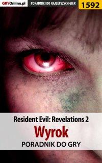 Resident Evil: Revelations 2 - Wyrok - poradnik do gry - Norbert