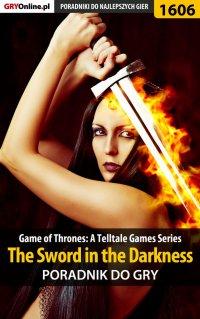 Game of Thrones - The Sword in the Darkness - poradnik do gry - Jacek