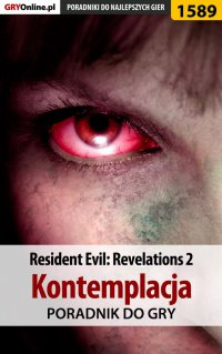 Resident Evil: Revelations 2 - Kontemplacja - poradnik do gry - Norbert