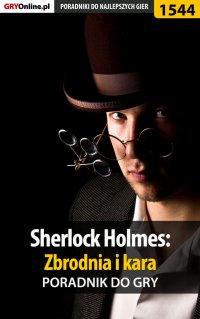 Sherlock Holmes: Zbrodnia i kara - poradnik do gry -