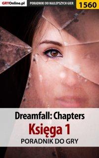 Dreamfall: Chapters - Księga 1 - poradnik do gry -