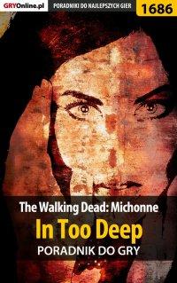 The Walking Dead: Michonne - In Too Deep - poradnik do gry - Jacek