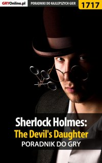 Sherlock Holmes: The Devil's Daughter - poradnik do gry - Grzegorz