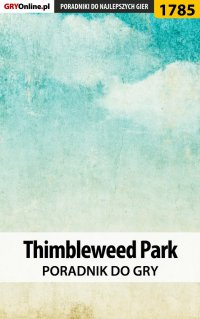 Thimbleweed Park - poradnik do gry - Grzegorz