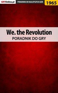 We. the Revolution - poradnik do gry - Grzegorz