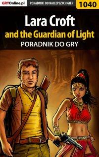Lara Croft and the Guardian of Light - poradnik do gry - Łukasz