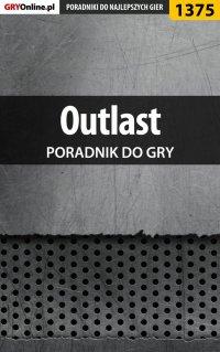 Outlast - poradnik do gry - Marcin