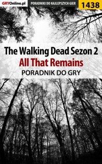 The Walking Dead: Season Two - All That Remains - poradnik do gry - Jacek