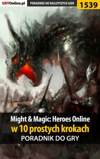 Might and Magic: Heroes Online w 10 prostych krokach - Kuba