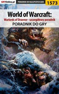 World of Warcraft: Warlords of Draenor - szczegółowy poradnik - Patryk Greniuk