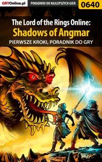 The Lord of the Rings Online: Shadows of Angmar - Pierwsze kroki - poradnik do gry - Krzysztof Gonciarz
