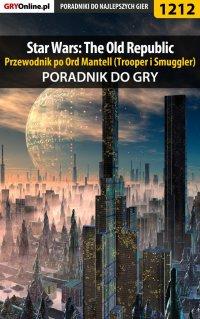 Star Wars: The Old Republic - przewodnik po Ord Mantell (Trooper i Smuggler) - poradnik do gry - Piotr