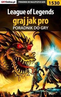 League of Legends - graj jak pro - poradnik do gry - Rafał
