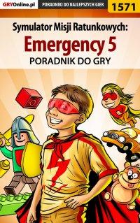 Symulator Misji Ratunkowych: Emergency 5 - poradnik do gry - Łukasz