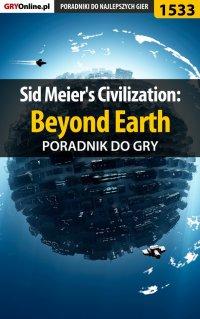 Sid Meier's Civilization: Beyond Earth - poradnik do gry - Dawid