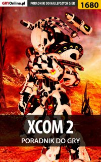 XCOM 2 - poradnik do gry -