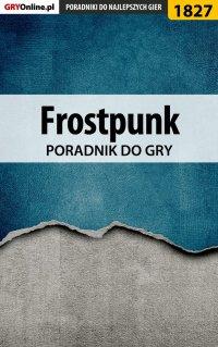 Frostpunk - poradnik do gry - Agnieszka