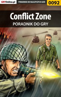Conflict Zone - poradnik do gry - Piotr