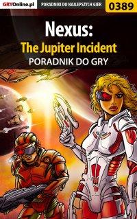 Nexus: The Jupiter Incident - poradnik do gry - Łukasz