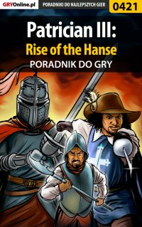 Patrician III: Rise of the Hanse - poradnik do gry - Paweł