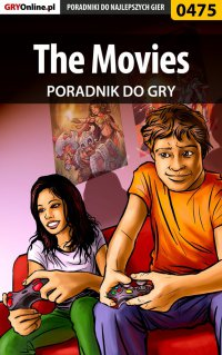 The Movies - poradnik do gry - Krzysztof Gonciarz