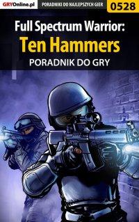 Full Spectrum Warrior: Ten Hammers - poradnik do gry - Michał