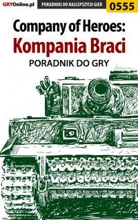 Company of Heroes: Kompania Braci - poradnik do gry - Paweł