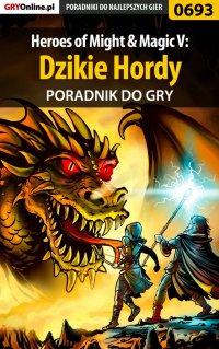 Heroes of Might  Magic V: Dzikie Hordy - poradnik do gry - Paweł