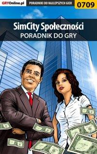 SimCity Społeczności - poradnik do gry - Maciej Jałowiec