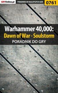 Warhammer 40,000: Dawn of War - Soulstorm - poradnik do gry - Grzegorz