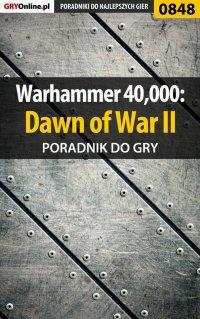 Warhammer 40,000: Dawn of War II - poradnik do gry - Maciej Jałowiec
