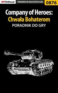 Company of Heroes: Chwała Bohaterom - poradnik do gry - Paweł