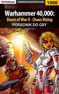 Warhammer 40,000: Dawn of War II - Chaos Rising - poradnik do gry - Daniel