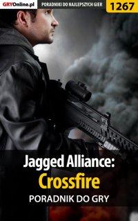 Jagged Alliance: Crossfire - poradnik do gry - Michał Rutkowski