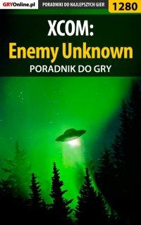 XCOM: Enemy Unknown - poradnik do gry - Asmodeusz