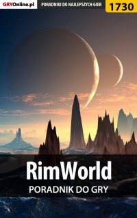RimWorld - poradnik do gry - Grzegorz