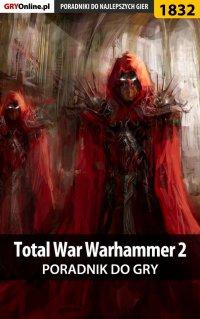 Total War: Warhammer II - poradnik do gry - Sara Temer