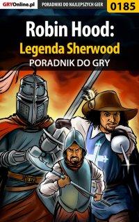 Robin Hood: Legenda Sherwood - poradnik do gry - Marcin