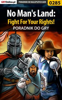No Man's Land: Fight For Your Rights! - poradnik do gry - Szymon
