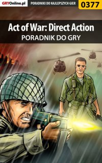 Act of War: Direct Action - poradnik do gry - Michał