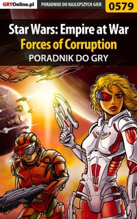 Star Wars: Empire at War - Forces of Corruption - poradnik do gry - Krystian