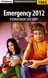 Emergency 2012 - poradnik do gry - Amadeusz