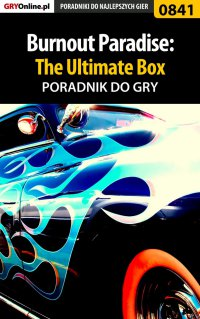 Burnout Paradise: The Ultimate Box - poradnik do gry - Radosław