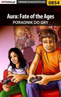 Aura: Fate of the Ages - poradnik do gry - Artur