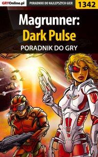 Magrunner: Dark Pulse - poradnik do gry - Patryk