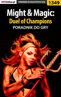 Might  Magic: Duel of Champions - poradnik do gry - Maciej