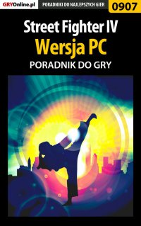 Street Fighter IV - PC - poradnik do gry - Mikołaj