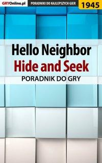 Hello Neighbor Hide and Seek - poradnik do gry - Natalia