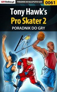 Tony Hawk's Pro Skater 2 - poradnik do gry - Paweł